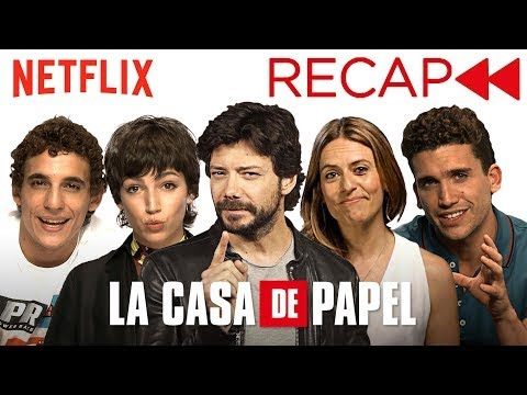 La Casa De Papel (Money Heist) Cast Recaps Seasons 1 & 2 | Netflix